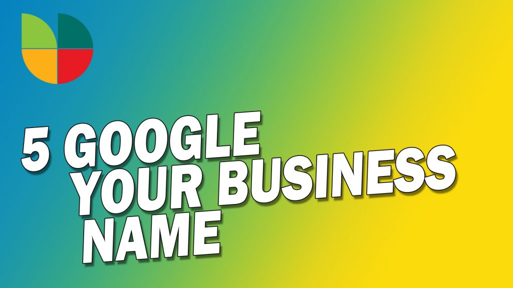 Google Your Business literally