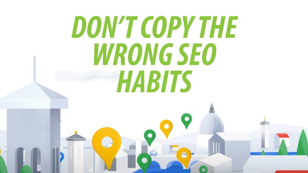 The wrong SEO habits could harm a small business