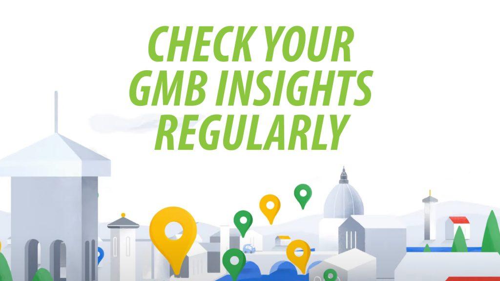 Check GMB insights regularly